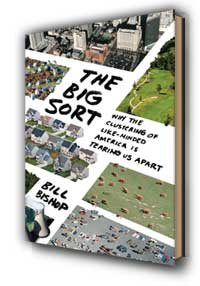 "Cover for ""The Big Sort"" by Bill Bishop"